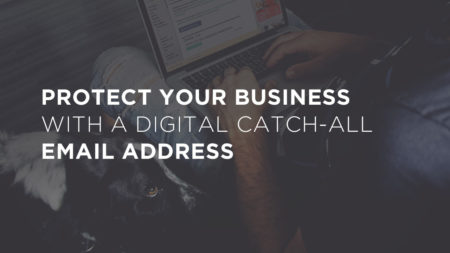 Protect Your Business With a Digital Catch-All Email Address